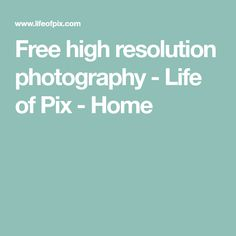 Free high resolution photography - Life of Pix - Home