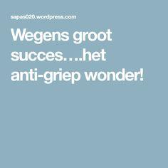 Wegens groot succes….het anti-griep wonder!