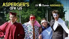 """Official Trailer: four friends on the autism spectrum whom have bonded through humor and performed as the comedy troupe """"Asperger's Are Us"""" will prepare for one final, ambitious show before going their separate ways."""