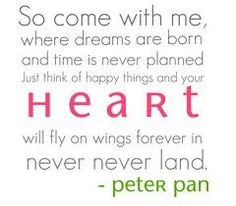 The one place I've always wanted to go--Neverland!