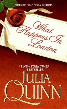 What Happens in London by Julia Quinn - 2010 RITA Winners: Best Regency Historical Romance (Bilbary Town Library: Good for Readers, Good for Libraries)