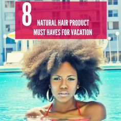Natural Hair Products for Vacation