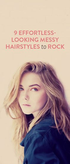 9 cool girl messy hairstyles to try now