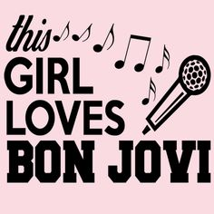 This Girl Loves Bon Jovi.