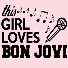This Girl Loves Bon Jovi.