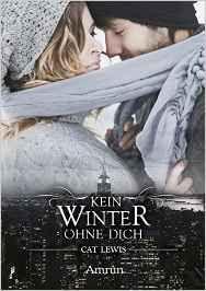 """Eine Leidenschaft für Bücher: Rezension zu """"Kein Winter ohne dich"""" von Cat Lewis..."""
