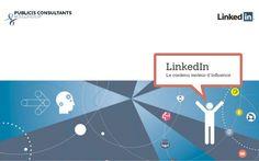 LInkedIn : le contenu, moteur d'influence by Publicis Consultants Net Intelligenz #slideshare