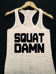Squat Damn Burnout Workout Tank - Gym Tank Top - Fitness Humor Top - Squat Tank Top - Workout Tank Top for Women - Squat Tank - Burnout Tank