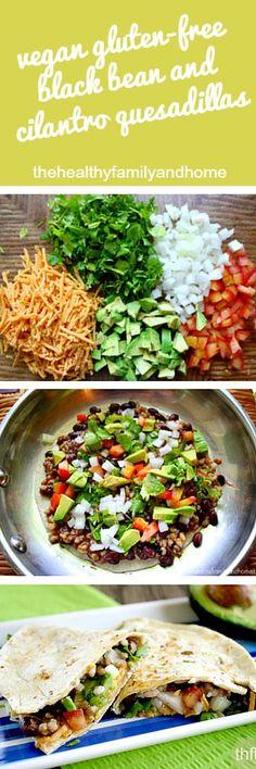 Vegan Gluten-Free Black Bean and Cilantro Quesadillas...vegan, gluten-free and dairy-free   The Healthy Family and Home   #vegan #glutenfree #quesadillas