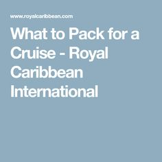 What to Pack for a Cruise - Royal Caribbean International