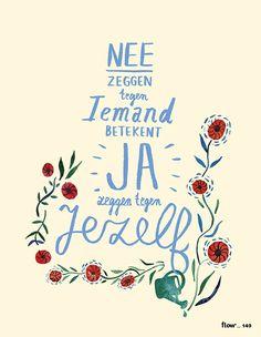 Saying no to someone is saying yes to yourself. Lettering by Deborah van der Schaaf. Mini-poster in the Flow-special Hoe leef je het leven (in Dutch)