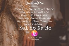 Lyrics of Kal Ho Na Ho from movie Kal Ho Naa Lyricals, Sung by Sonu Nigam ,Hindi Lyrics,Indian Movie Lyrics, Hindi Song Lyrics Country Song Lyrics, Love Songs Lyrics, Cool Lyrics, Song Lyric Quotes, Music Lyrics, Movie Quotes, Country Music, Bollywood Movie Songs, Bollywood Quotes