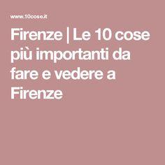 Firenze | Le 10 cose più importanti da fare e vedere a Firenze