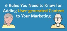 6 Rules You Need to Know for Adding User-Generated Content to Your Marketing