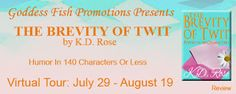 The Reading Addict: The Brevity of Twit by K.D. Rose  (Excerpt, review...