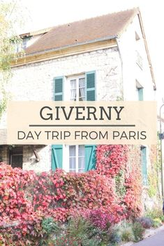 Giverny: Day Trip From Paris to Visit Monet's Home and Garden #paris #france #giverny #parisdaytrip #monet #europe #europeanweekend