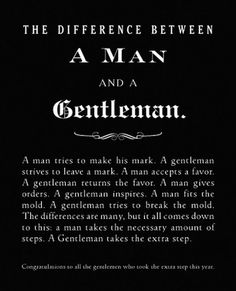 Make it your Motto, Let's All return the favor to always be a gentleman.