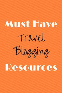 Must Have Travel Blogging Resources