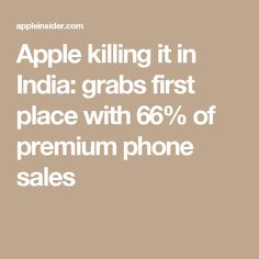 ••Apple finally killing it in INDIA: grabs 1st place with 66%premium phone sales•• 2016-11-28 AppleInsider article • Apple always had tough entry into Indian market • Apple now crushes Samsung 23% + Google 10% • Apple had to fight India's local sourcing rules that demands multinational co. source 30% its components in India before retail establishments operates - now there's a 3yr grace period • Apple India factory will not open for another 1-2 years, but Apple did launch tech ctr in…