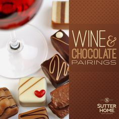 To make your Valentine's Day all the more sweet, pair Sutter Home Wines with these chocolate treats!