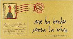 Me ha hecho poeta la vida: Poemas de Miguel Hernández Clásicos: Amazon.es: Miguel Hernández, Miguel Tanco: Libros