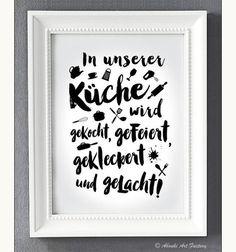 Kunstdruck mit Statement ♥ **In unserer Küche wird gekocht, gefeiert, gekleckert und gelacht!** ♥ ;-)  Liebevoll designter Kunstdruck im **DIN A4 Format** auf hochwertigem...