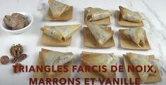 Triangles farcis aux marrons, noix et vanille Menu, Triangles, Dairy, Cheese, Noel, Conkers, Vanilla, Menu Board Design, Triangle Shape