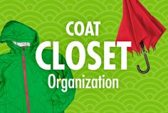 Alejandra Costello's coat closet organization Tips - Alejandra.