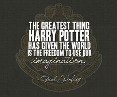 Amen, Oprah. In a world where children are not required to even think too often, Harry Potter requires them to dream.