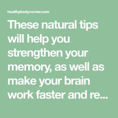 These natural tips will help you strengthen your memory, as well as make your brain work faster and regenerate your bones. Try them in your daily diet and you will not regret it! Natural Health Tips, Natural Health Remedies, Natural Cures, Natural Healing, Herbal Remedies, Health Diet, Health And Wellness, Health Fitness, Brain Health