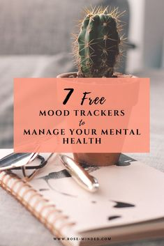 7 Free Mood Trackers to Manage Your Mental Health | Mental Health | Self-Care | Journal Prompts | Rose-Minded | California