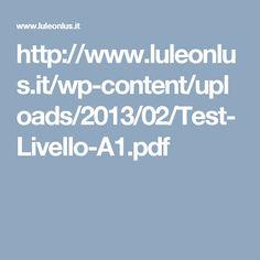 http://www.luleonlus.it/wp-content/uploads/2013/02/Test-Livello-A1.pdf