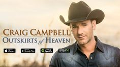 Craig Campbell - Outskirts Of Heaven available now!