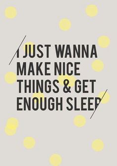 design in your sleep.