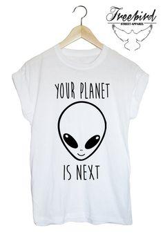Your planet is next grunge alien ufo tshirt by FreebirdApparelUK, $22.00