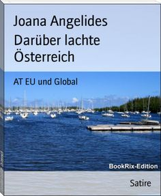 Buy Darüber lachte Österreich: AT EU und Global by Joana Angelides and Read this Book on Kobo's Free Apps. Discover Kobo's Vast Collection of Ebooks and Audiobooks Today - Over 4 Million Titles! Satire, Ibiza, Midnight's Children, Vodka Blue, Five Hundred, Lake George, Book Recommendations, The Book, Literature