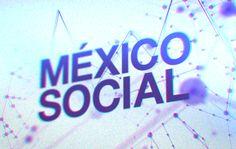 México Social: el nuevo programa de análisis y opinión en OnceTV - Chilanga Banda #Mexico