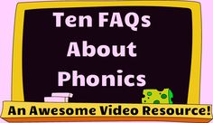 Ten FAQs About Phonics! An awesome video resource packed with insights and tips about teaching phonics. Free!