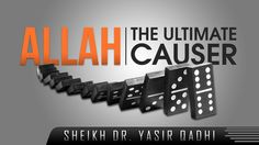 Allah : The Ultimate Causer ᴴᴰ - #ShirkUndercover [Sheikh Dr. Yasir Qadhi]  Support the Dawah - Click here to donate: https://www.gofundme.com/The-Daily-Reminder