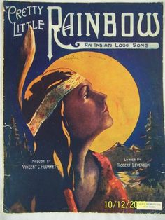 1919 Pretty Little Rainbow sheet music with Native American Indian woman on the cover. Melody by Vincent C. Plunkett. Lyrics by Robert Levenson.