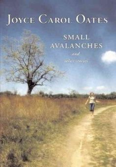 Small avalanches and other stories / by Joyce Carol Oates