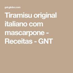 Tiramisu original italiano com mascarpone - Receitas - GNT