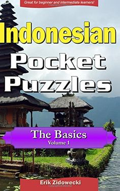 Indonesian Pocket Puzzles - The Basics - Volume 1: A coll... https://www.amazon.com/dp/1537663313/ref=cm_sw_r_pi_dp_x_BBv.xbGTDV7ND