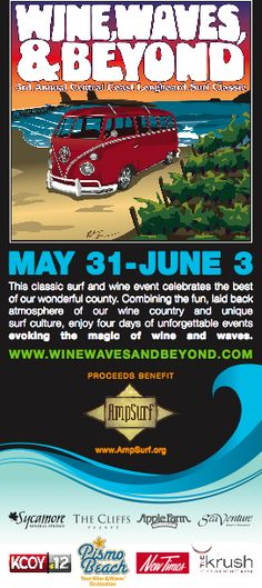 Every year, at the beginning of June, Wine, Waves, & Beyond visits the #CentralCoast combining the best #wine with the best beaches. Join the festivities from May 30-June 2, 2013. #Event.