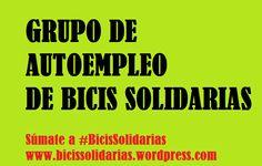Haz tu propuesta de actividad o súmate a alguna propuesta. Deja un mensaje en www.bicissolidarias.wordpress.com para el grupo de autoempleo de bicis solidarias (1) Recogida de aceite usado y produ...