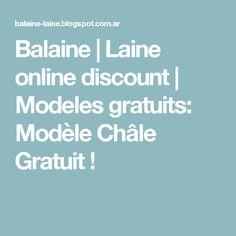 Balaine | Laine online discount | Modeles gratuits: Modèle Châle Gratuit !