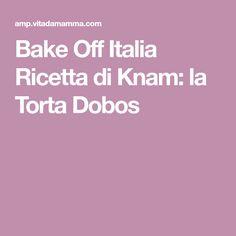 Bake Off Italia Ricetta di Knam: la Torta Dobos