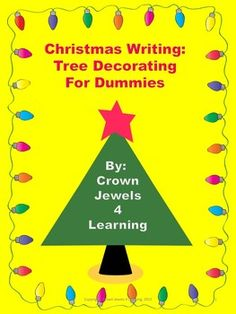 This is a How-To Christmas Writing Craftivity.   It contains a SmartBoard Presentation to assist you in modeling the writing process and guiding your students in writing a silly how-to story or a serious process writing.  Included: Tree Decorating for Dummies-SmartBoard Presentation Pre-writing Craftivity Publishing Writing Paper  Merry Christmas to you and your class- From Crown Jewels 4 Learning