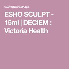 ESHO SCULPT - 15ml | DECIEM : Victoria Health