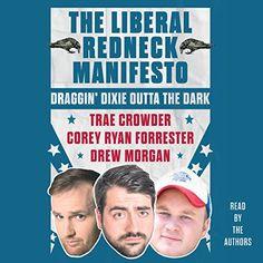 The Liberal Redneck Manifesto: Draggin' Dixie Outta the D... https://www.amazon.com/dp/B01L7QHG7K/ref=cm_sw_r_pi_dp_x_VRypybRFEWFNJ